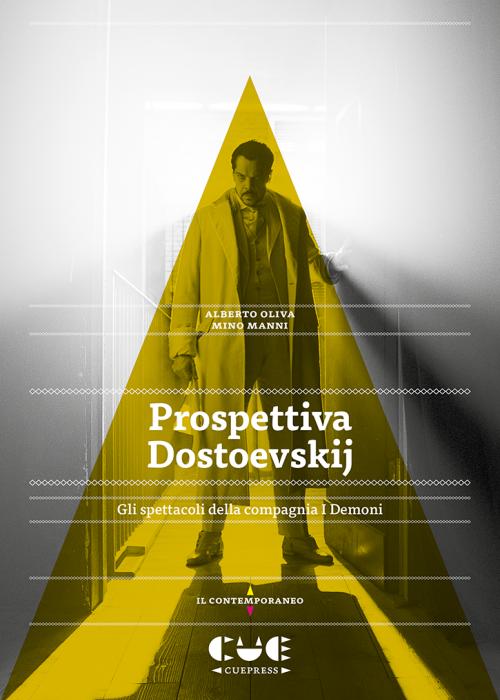 Prospettiva Dostoevskij Gli spettacoli della compagnia I demoni Il contemporaneo