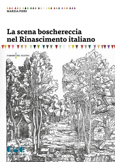 La scena boschereccia del Rinascimento Italiano I saggi del teatro