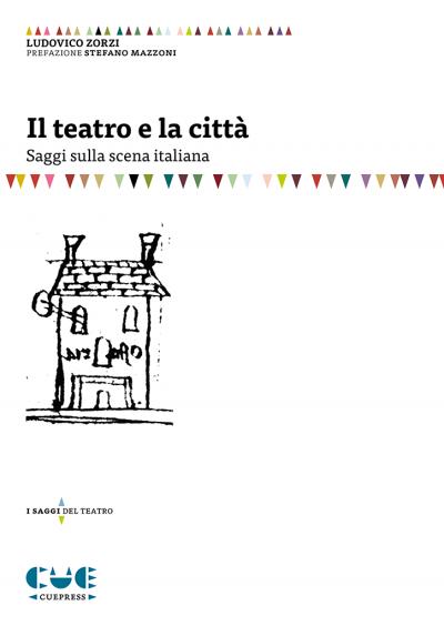 Il teatro e la città Saggi sulla scena Italiana I saggi del teatro