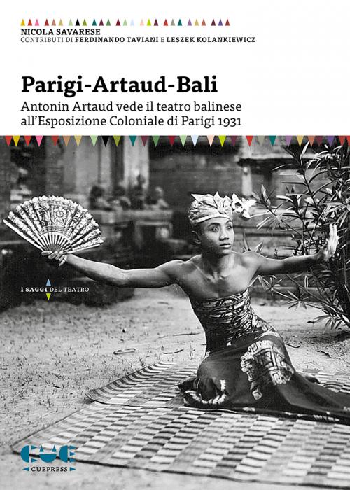 Parigi-Artaud-Bali Antonin Artaud vede il teatro balinese all'Esposizione Coloniale di Parigi 1931 I saggi del teatro