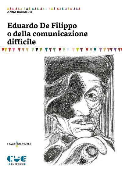 Eduardo De Filippo o della comunicazione difficile I saggi del teatro