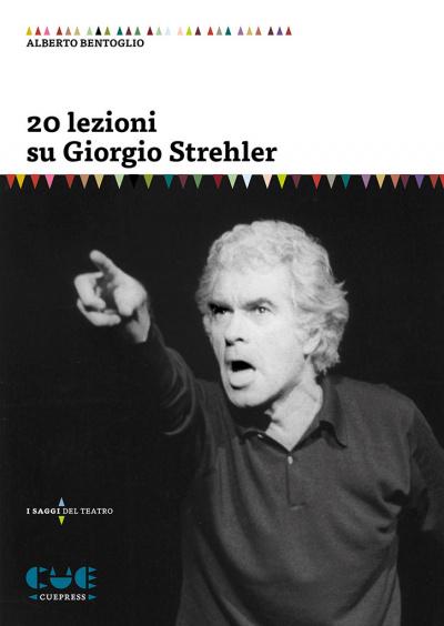 20 lezioni su Giorgio Strehler I saggi del teatro