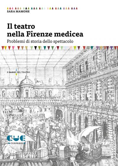 Il teatro nella Firenze Medicea Problemi di storia dello spettacolo I saggi del teatro