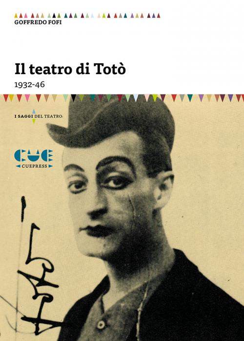 Il teatro di Totò 1932-46 I saggi del teatro