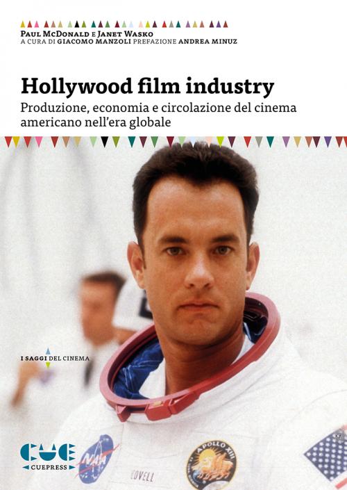 Hollywood Film Industry produzione, economia e circolazione del cinema americano nell'era globale I saggi del cinema