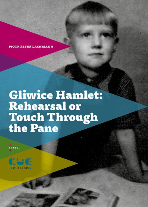 Gilwice Hamlet Rehersal or TouchThrough the Pane I testi