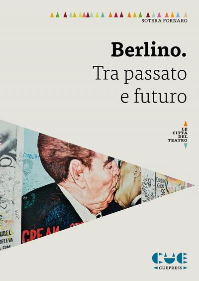 Berlino fra passato e futuro Le città del teatro