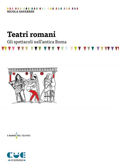 Teatri Romani Gli spettacoli nell'antica Roma I saggi sul Teatro