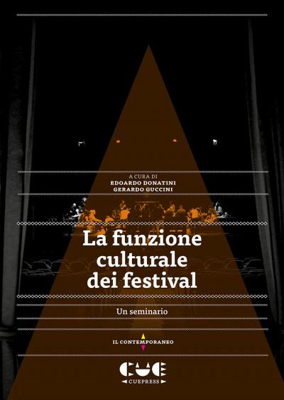 La funzione culturale dei festival Un seminario Il contemporaneo