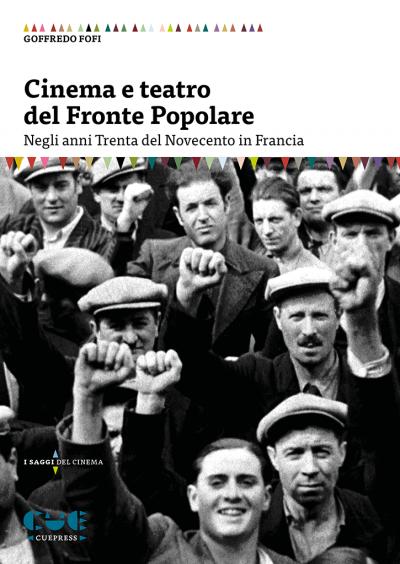 Cinema e teatro del Fronte Popolare Degli anni Trenta del Novecento in Francia I saggi del teatro