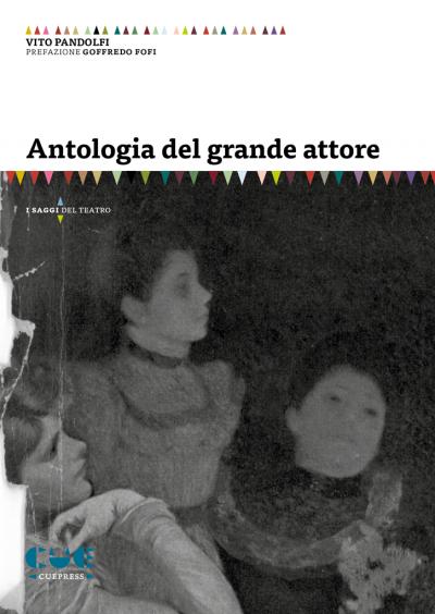 Antologia del grande attore I saggi sul teatro
