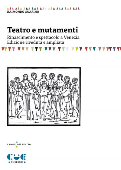 Teatro e mutamenti Rinascimento e spettacolo a Venezia I saggi del teatro