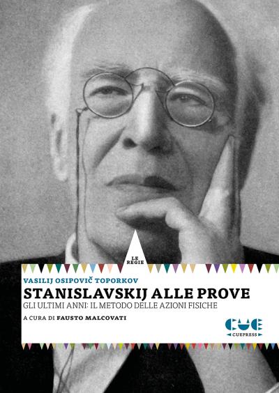 Stanislavskij alle prove Gli ultimi anni: il metodo delle azioni fisiche Le regie