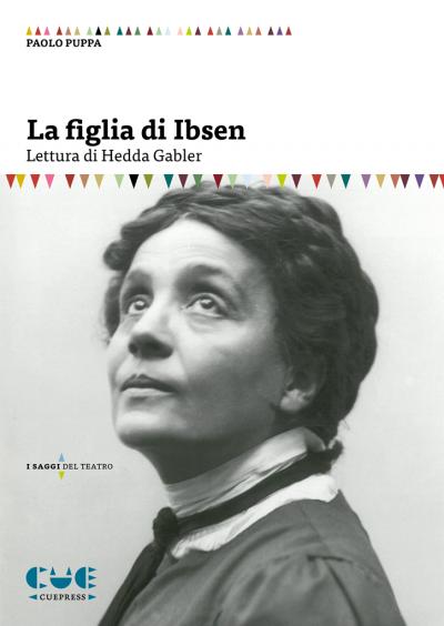 La figlia di Ibsen Lettura di Hedda Gabler I saggi del teatro
