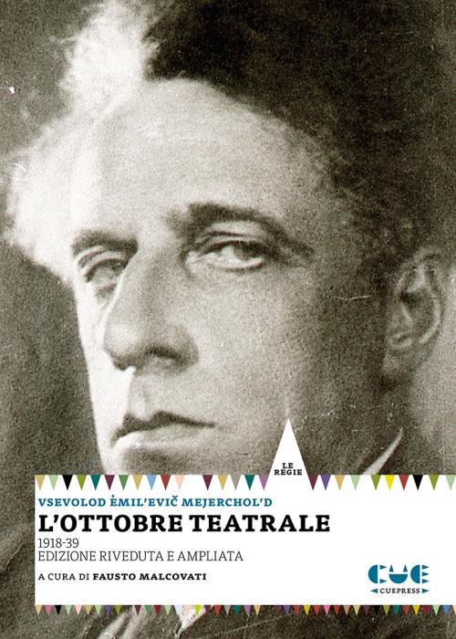 L'ottobre teatrale 1918-39 Edizione Riveduta e ampliata Le regie