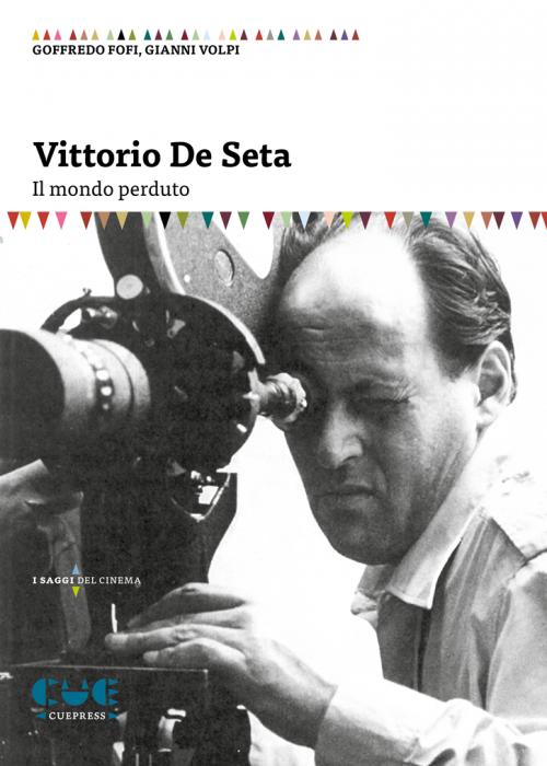 Vittorio De Seta Il mondo perduto I saggi del cinema