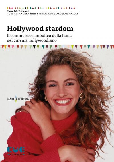 Hollywood Stardom Il commercio simbolico della fama nel cinema hollywoodiano I saggi del cinema