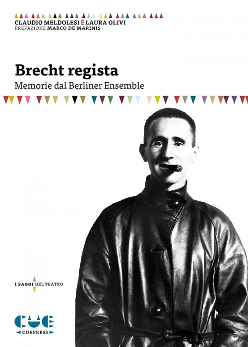 Brecht regista Memorie del Berliner Ensemble I saggi sul teatro