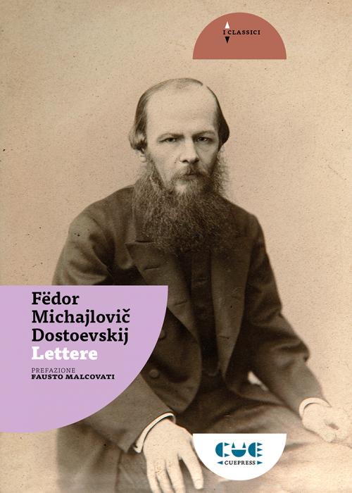 Fedor Michailovic Dostoevskij Lettere I classici