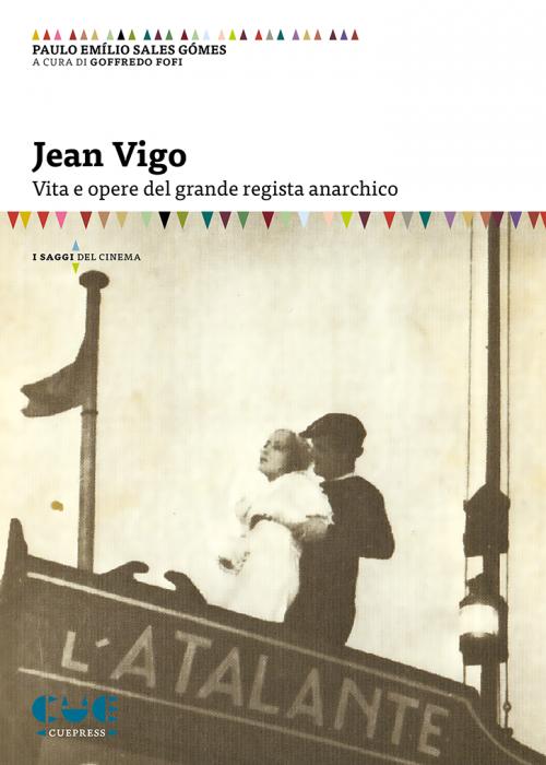 Jean Vigo Vita e opere del grande regista anarchico I saggi del cinema