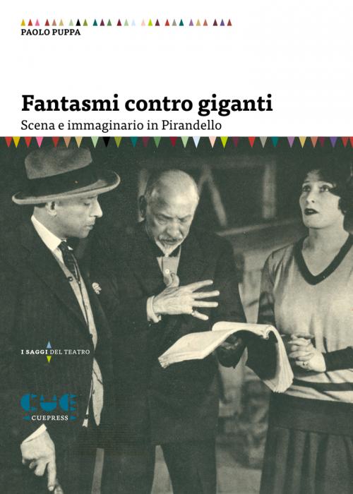 Fantasmi contro Giganti Scene e immaginari in Pirandello I saggi del teatro