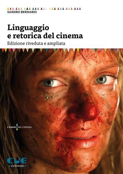 Linguaggio e retorica del cinema Edizione riveduta e ampliata I saggi del cinema