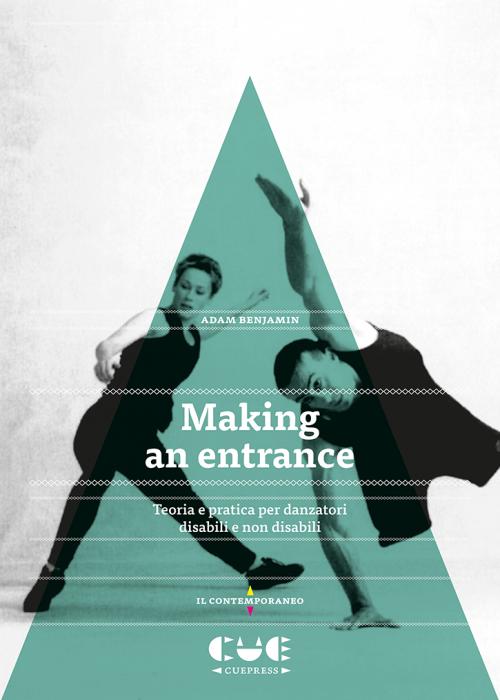 Making an entrance Teoria e pratica per danzatori disabili e non disabili