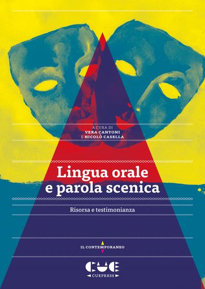 Lingua orale e presenza scenica Risorsa e testimonianza Il contemporaneo