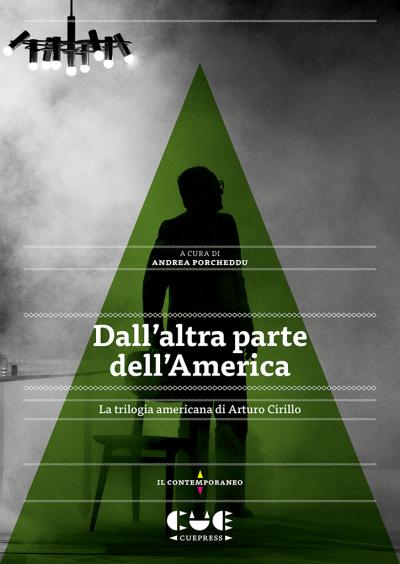 Dall'altra parte dell'America La trilogia americana di Arturo Cirillo Il contemporaneo